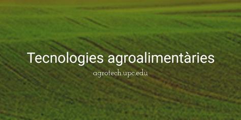 Canal de notícies en l'àmbit agroalimentari. Agrotech.upc.edu